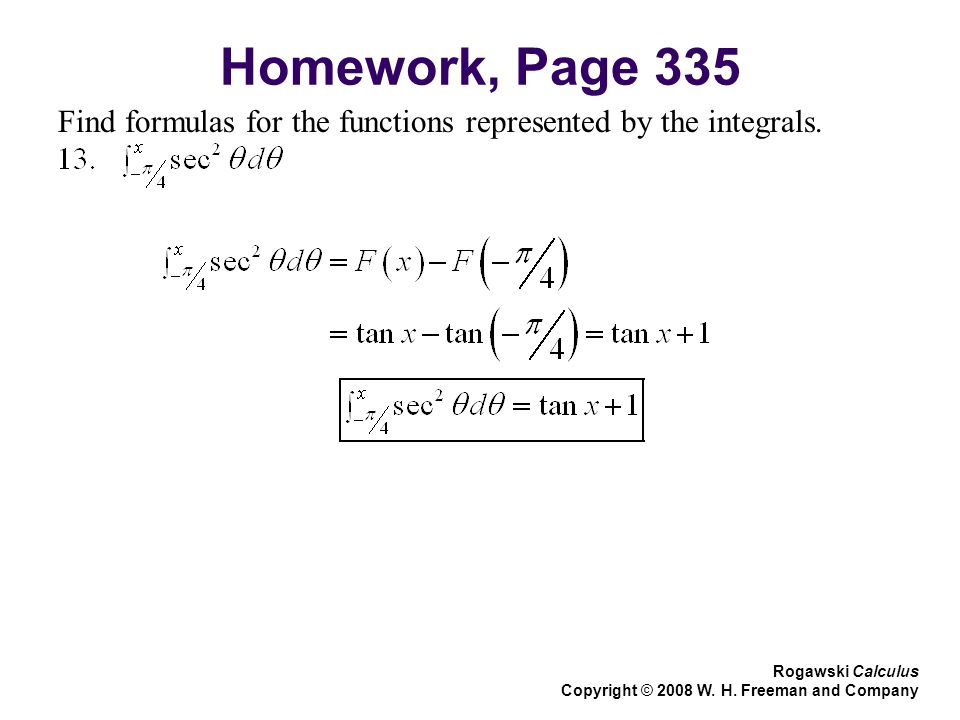 Homework, Page 335 Find formulas for the functions represented by the integrals. Rogawski Calculus.