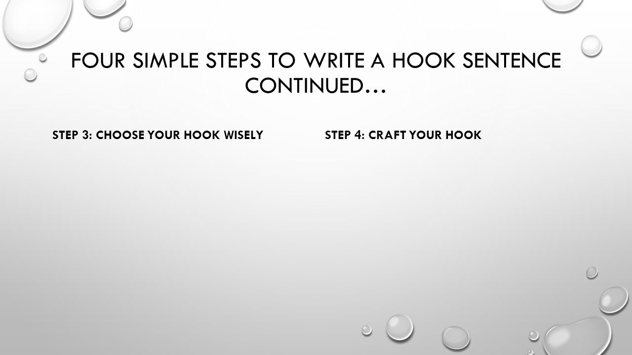 Four simple steps to write a hook sentence continued…