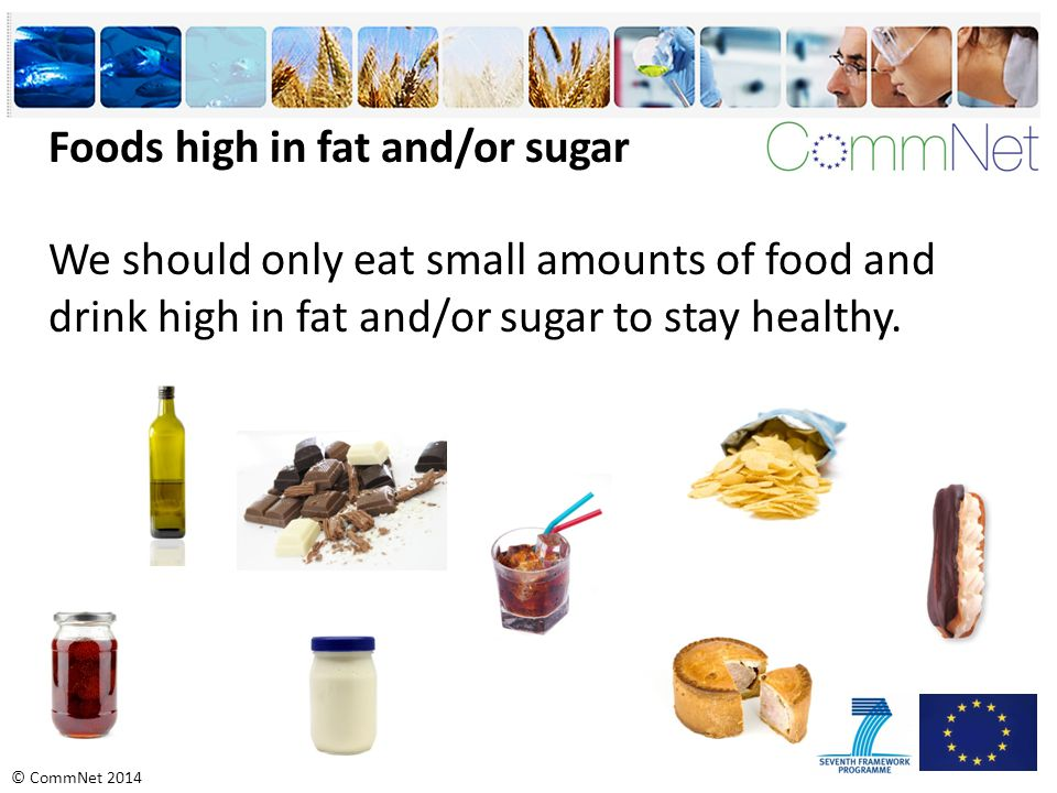 Foods high in fat and/or sugar