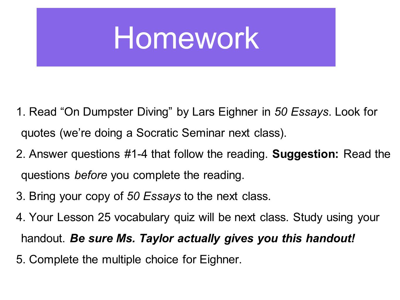 Types Of English Essays Homework Read On Dumpster Diving By Lars Eighner In  Essays Look For  Quotes  High School Entrance Essays also Examples Of Good Essays In English Week  Ap Language  Ppt Video Online Download Business Essays Samples
