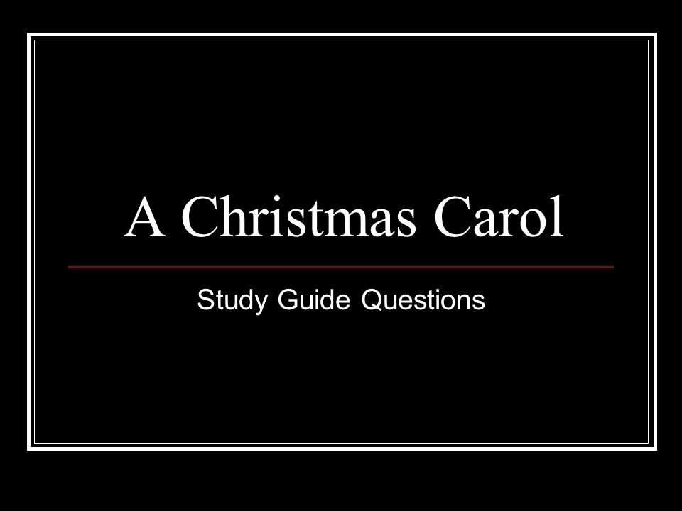 A Christmas Carol Study Guide Questions