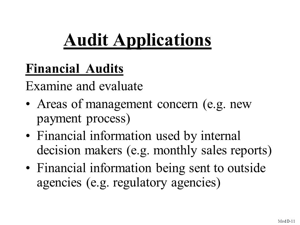 Audit Applications Financial Audits Examine and evaluate