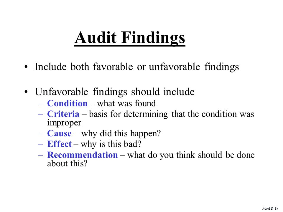 Audit Findings Include both favorable or unfavorable findings