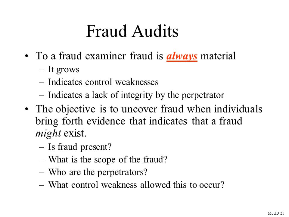 Fraud Audits To a fraud examiner fraud is always material