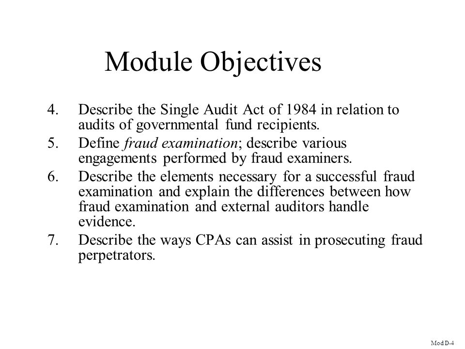 Module Objectives Describe the Single Audit Act of 1984 in relation to audits of governmental fund recipients.