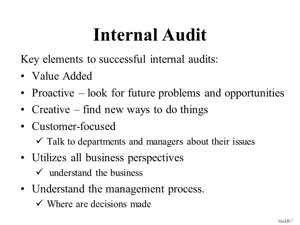Internal Audit Key elements to successful internal audits: Value Added
