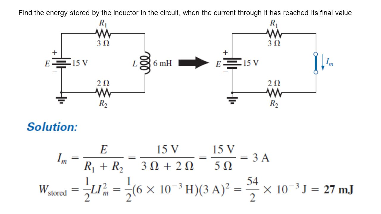 Find the energy stored by the inductor in the circuit, when the current through it has reached its final value