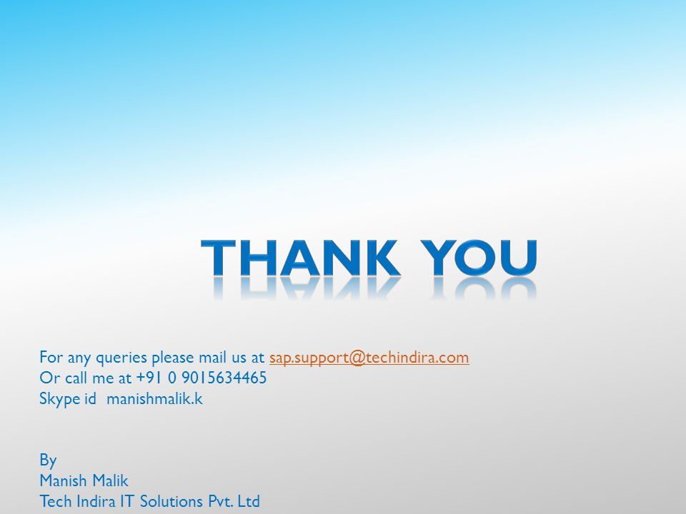 THANk yOU For any queries please mail us at