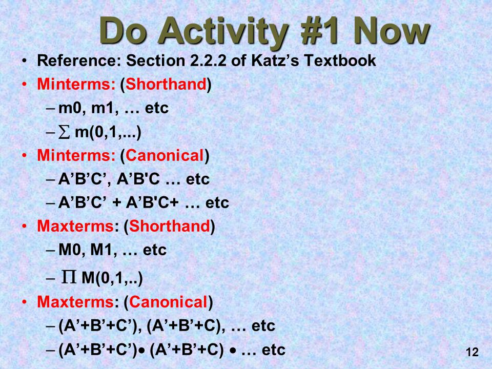 Do Activity #1 Now Reference: Section of Katz's Textbook