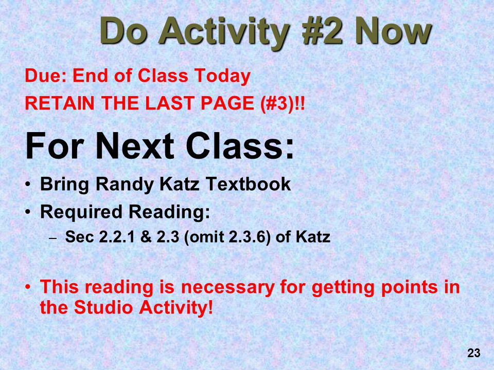 Do Activity #2 Now For Next Class: Due: End of Class Today