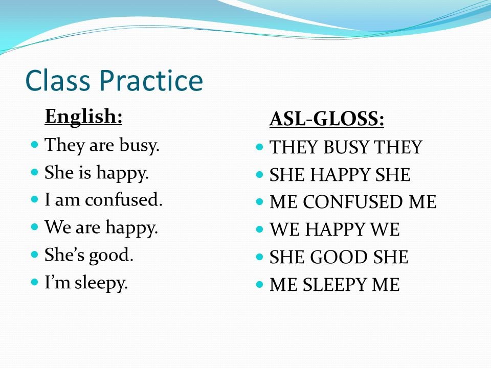 Class Practice English: They are busy. THEY BUSY THEY She is happy.