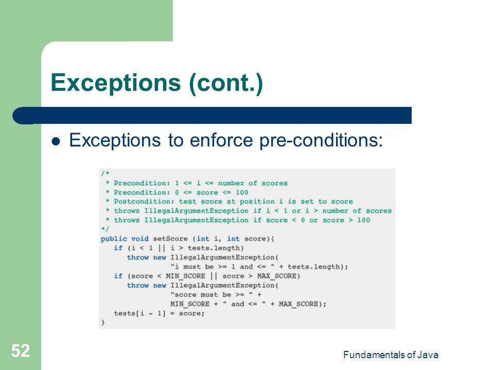 Exceptions (cont.) Exceptions to enforce pre-conditions: