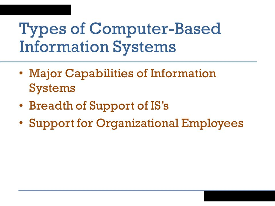 Types of Computer-Based Information Systems
