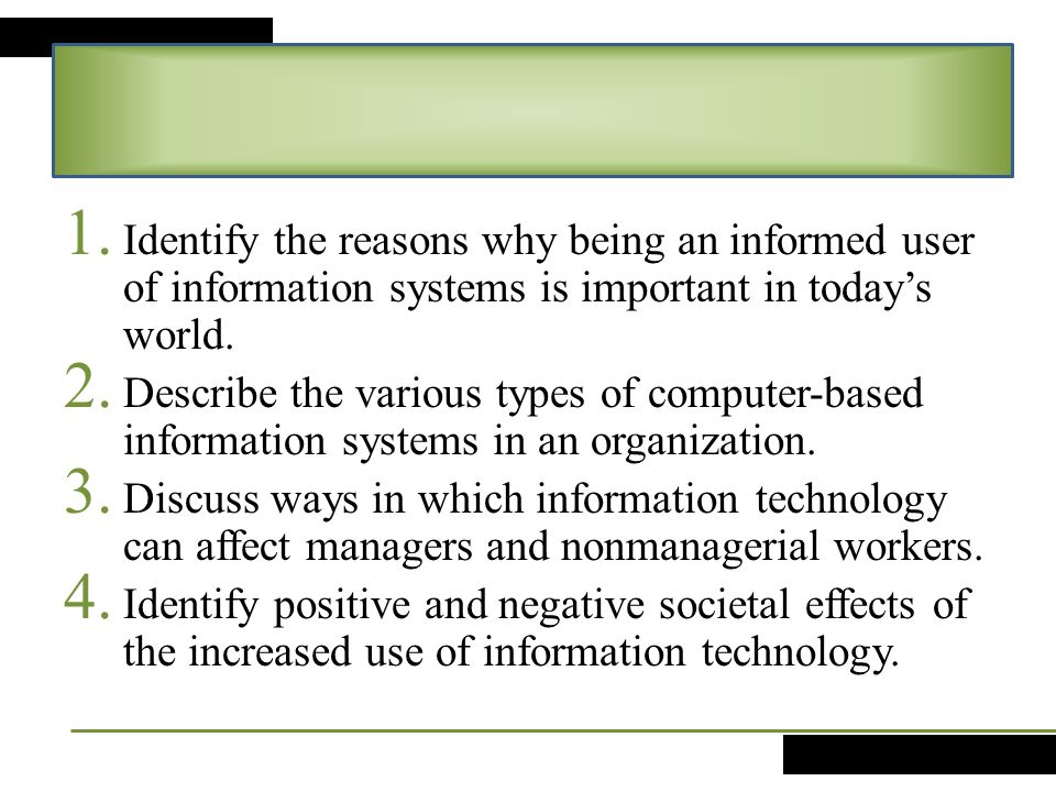 Identify the reasons why being an informed user of information systems is important in today's world.