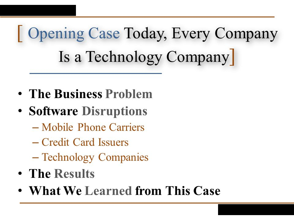 [ Opening Case Today, Every Company Is a Technology Company]