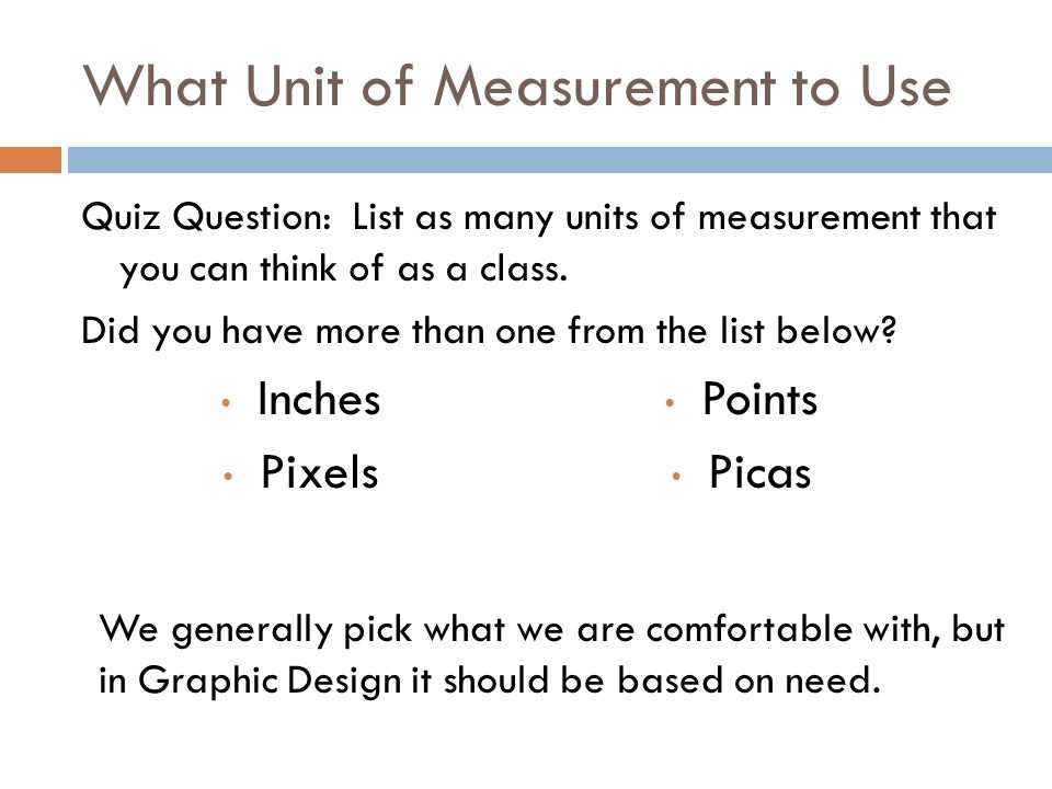 What Unit of Measurement to Use
