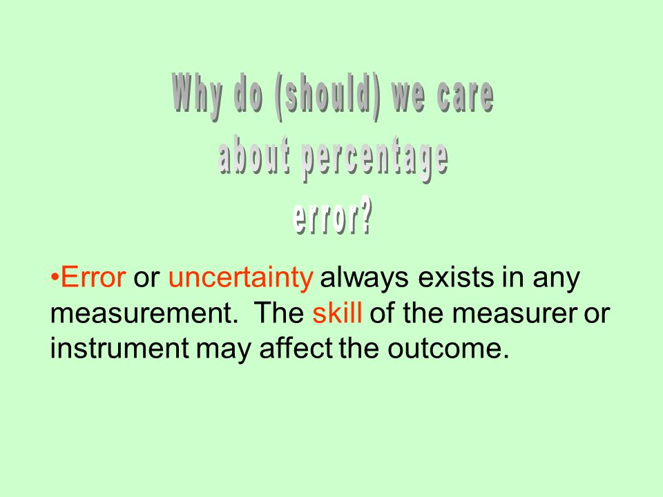 Why do (should) we care about percentage error