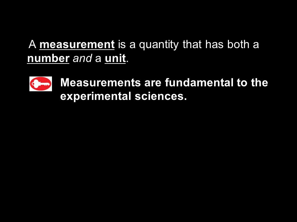 3.1 A measurement is a quantity that has both a number and a unit.