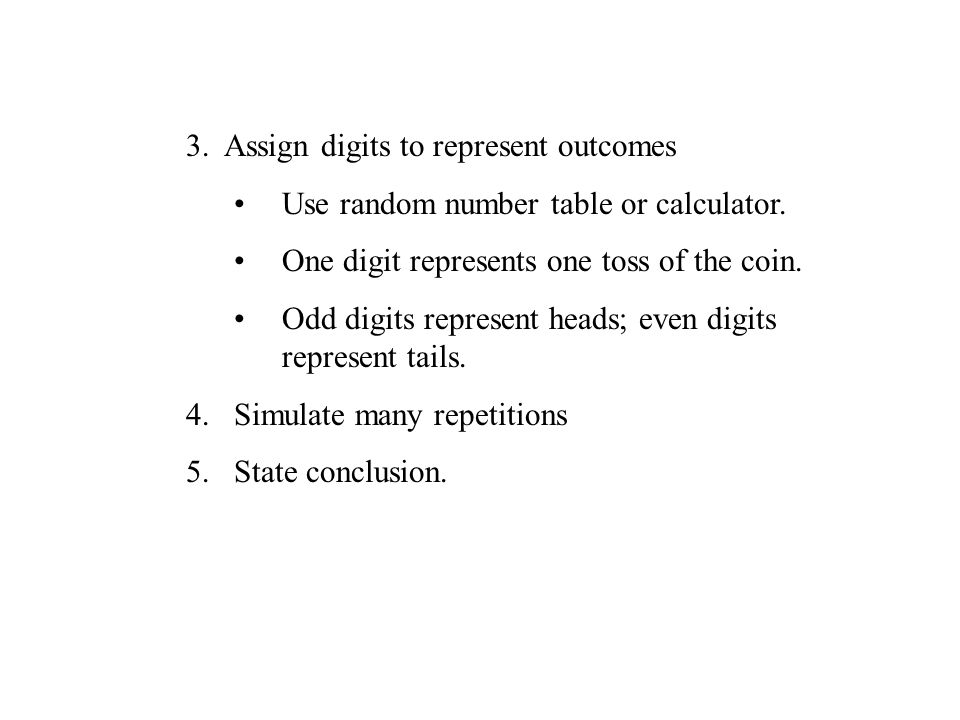 3. Assign digits to represent outcomes