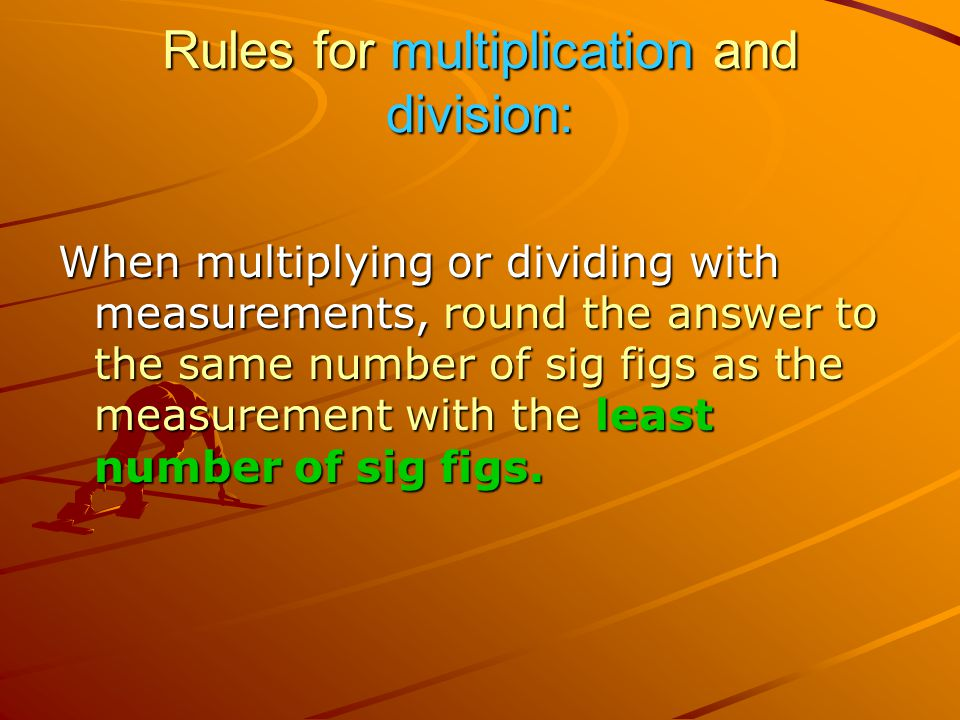 Rules for multiplication and division: