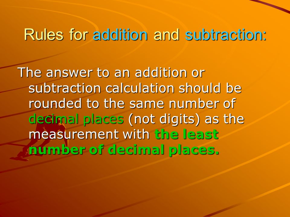 Rules for addition and subtraction: