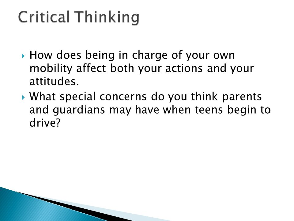 Critical Thinking How does being in charge of your own mobility affect both your actions and your attitudes.