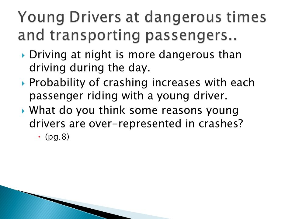Young Drivers at dangerous times and transporting passengers..