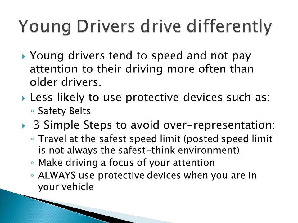 Young Drivers drive differently