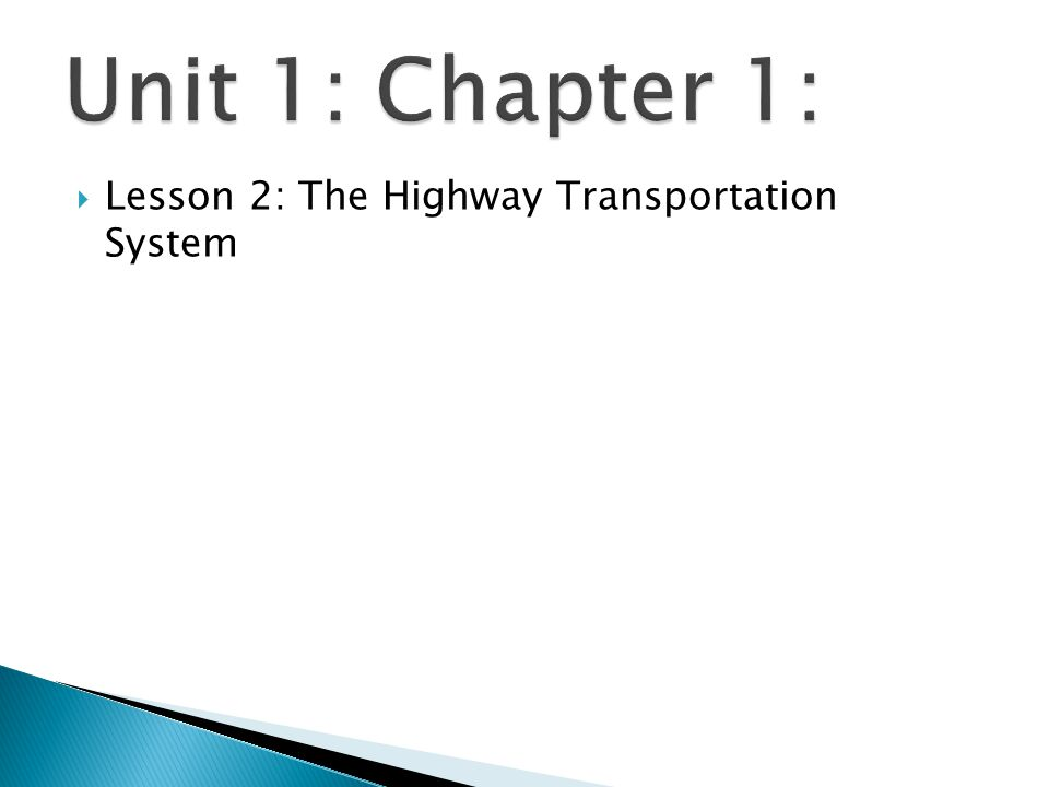 Unit 1: Chapter 1: Lesson 2: The Highway Transportation System