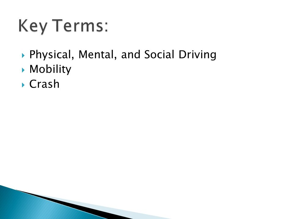 Key Terms: Physical, Mental, and Social Driving Mobility Crash