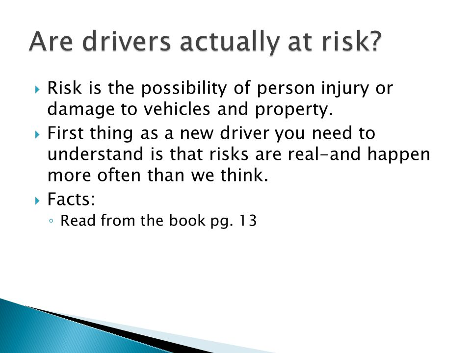 Are drivers actually at risk