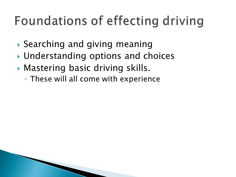 Foundations of effecting driving