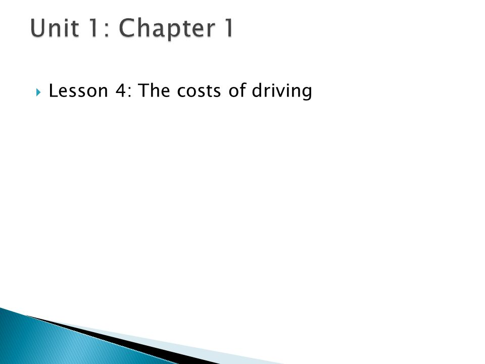 Unit 1: Chapter 1 Lesson 4: The costs of driving