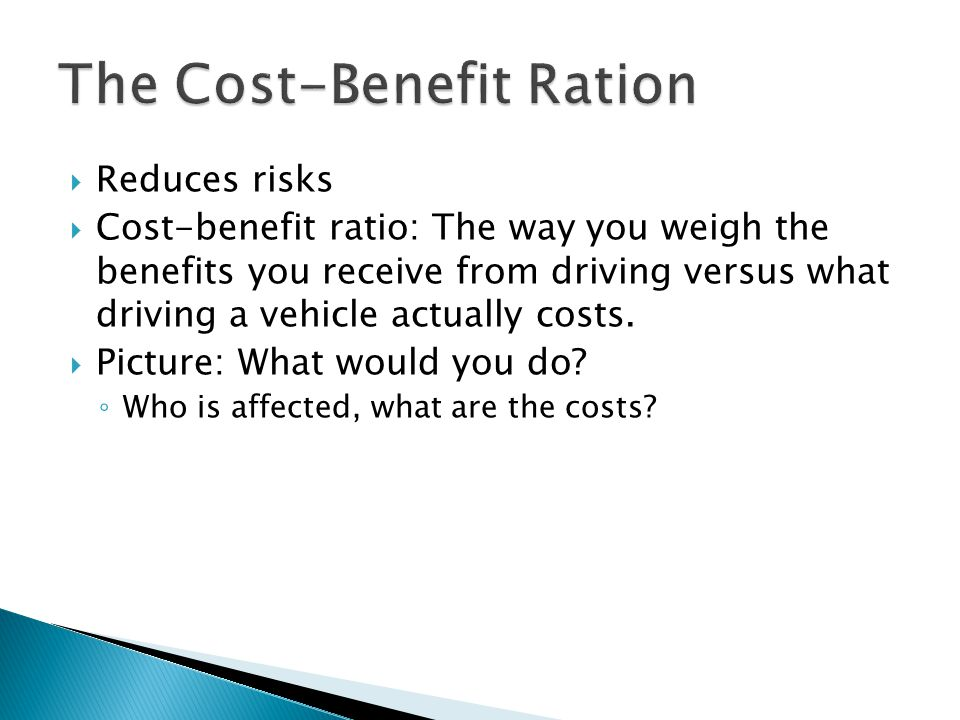 The Cost-Benefit Ration