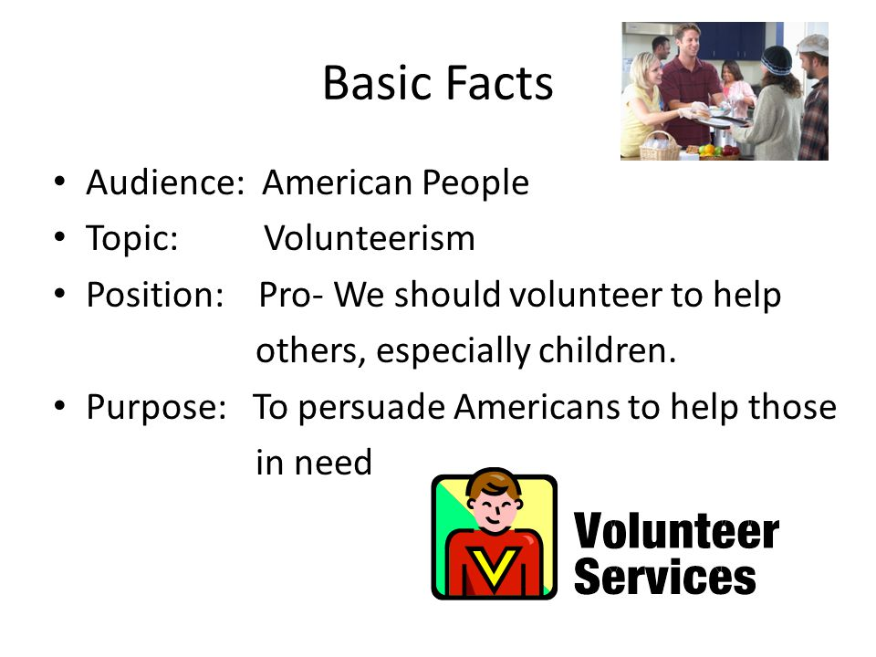 Basic Facts Audience: American People Topic: Volunteerism