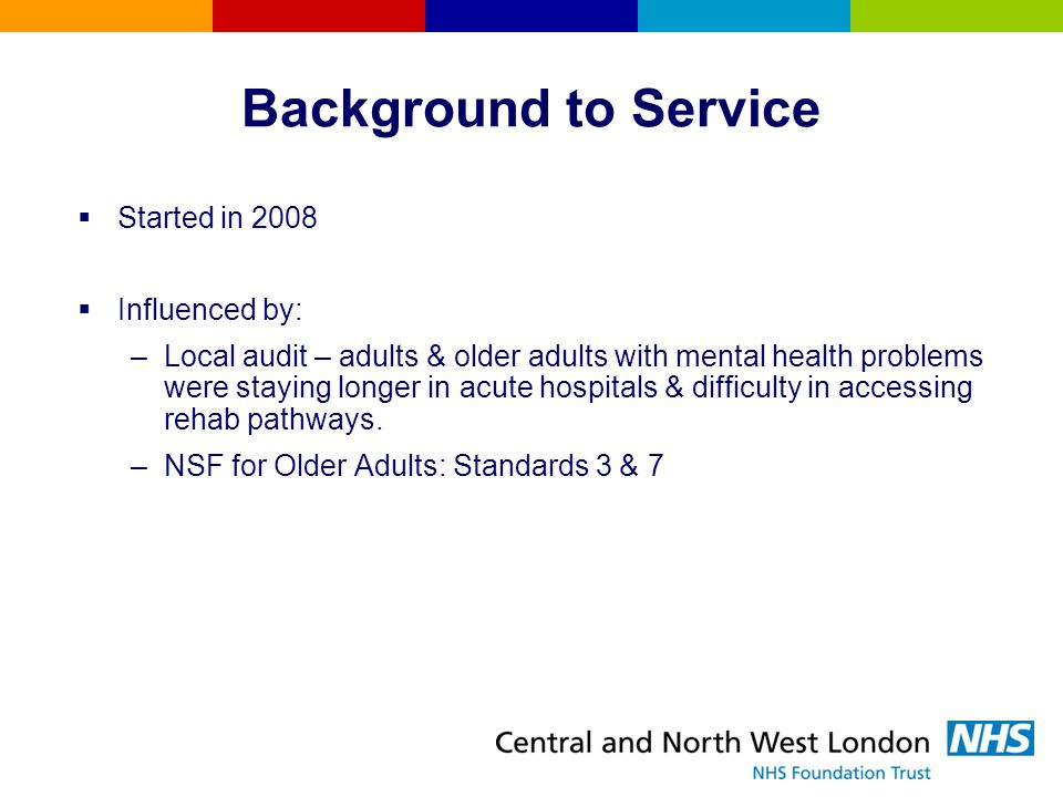 Background to Service Started in 2008 Influenced by: