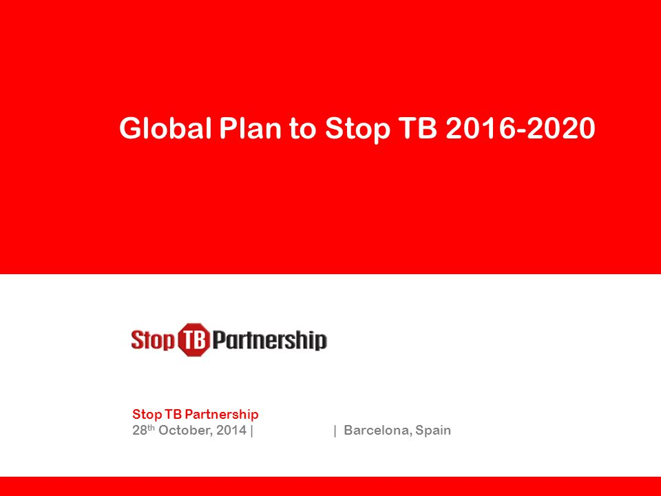 Global Plan to Stop TB Stop TB Partnership