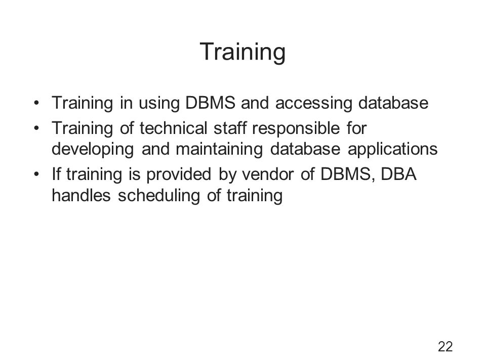 Training Training in using DBMS and accessing database