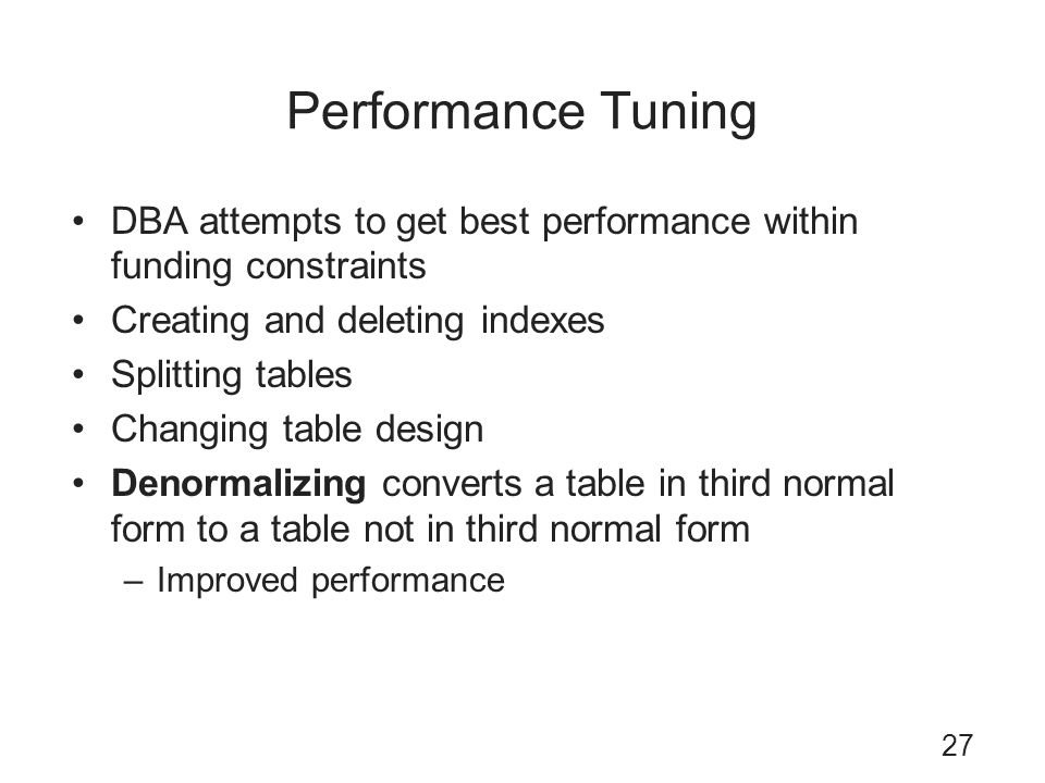 Performance Tuning DBA attempts to get best performance within funding constraints. Creating and deleting indexes.