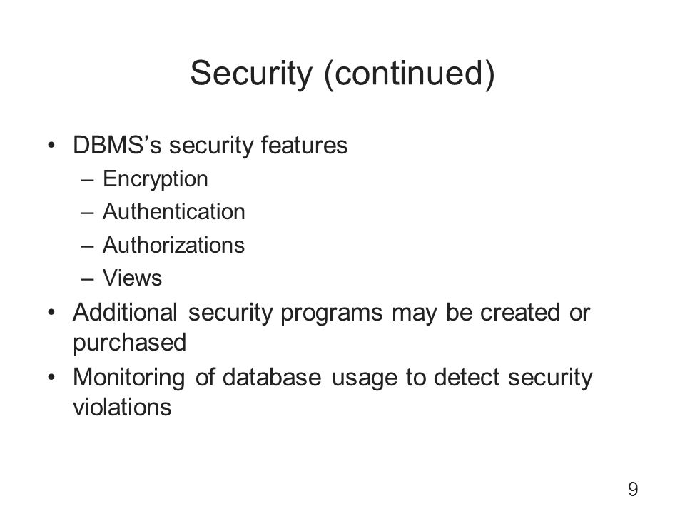 Security (continued) DBMS's security features