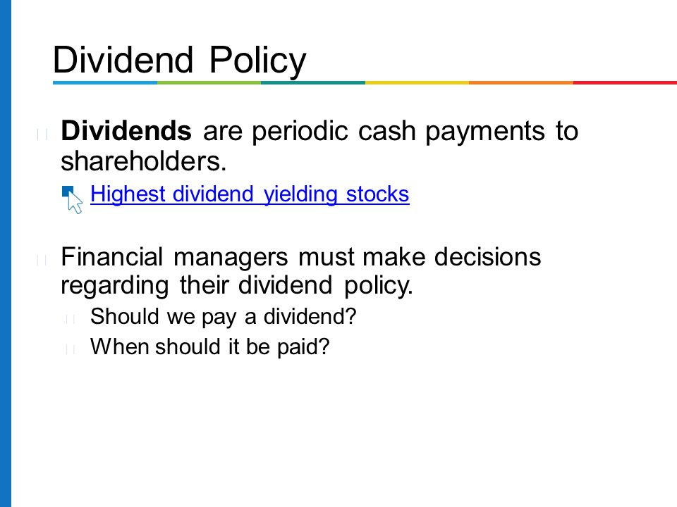 Dividend Policy Dividends are periodic cash payments to shareholders.