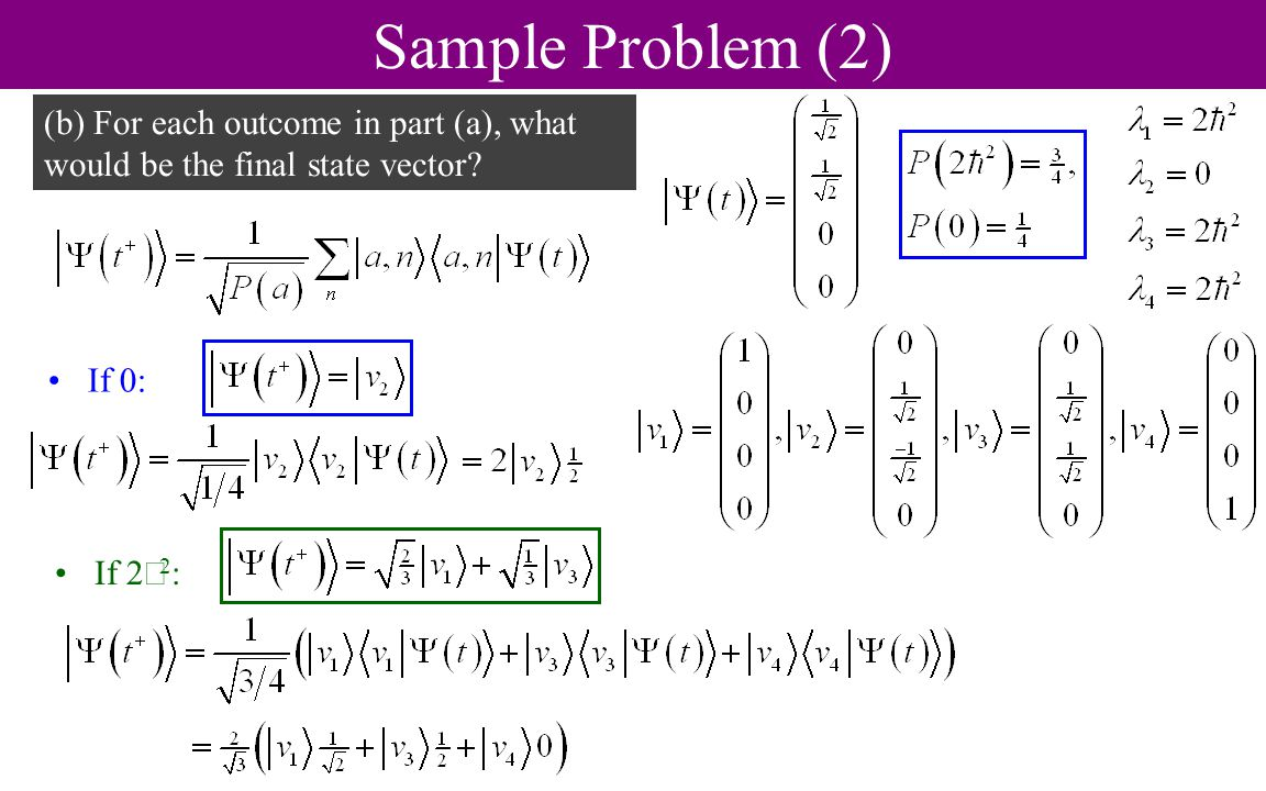 Sample Problem (2) (b) For each outcome in part (a), what would be the final state vector.