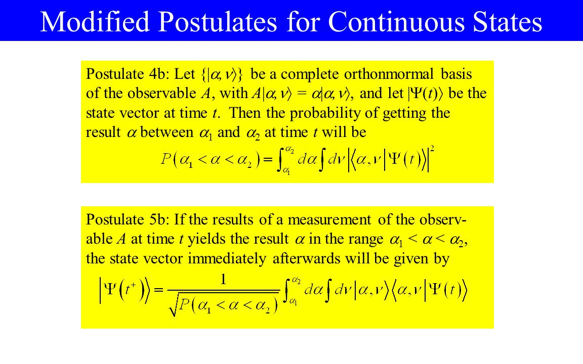 Modified Postulates for Continuous States