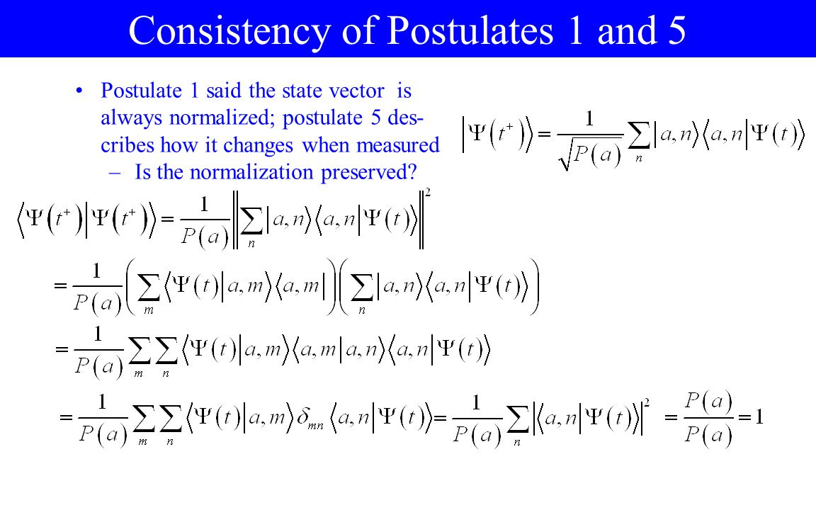 Consistency of Postulates 1 and 5