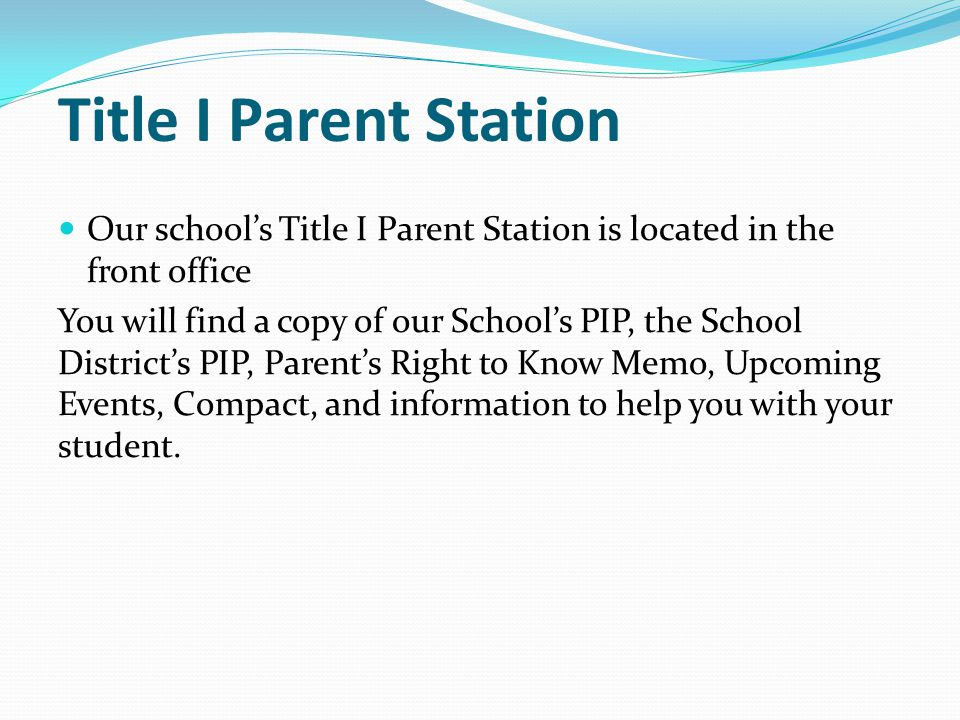 Title I Parent Station Our school's Title I Parent Station is located in the front office.