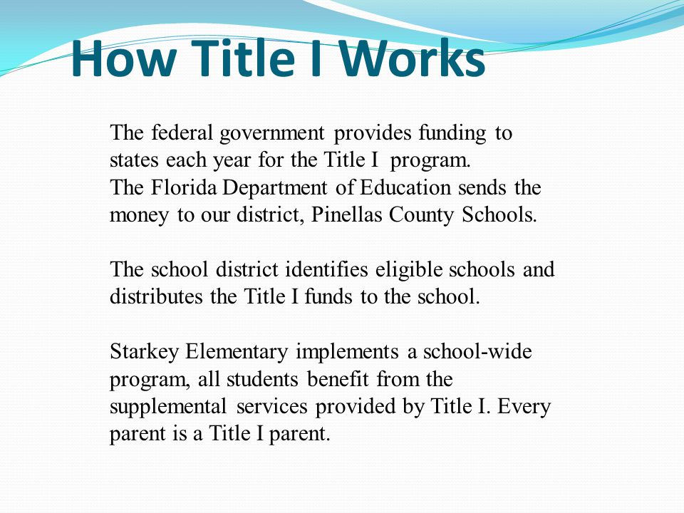 How Title I Works The federal government provides funding to states each year for the Title I program.
