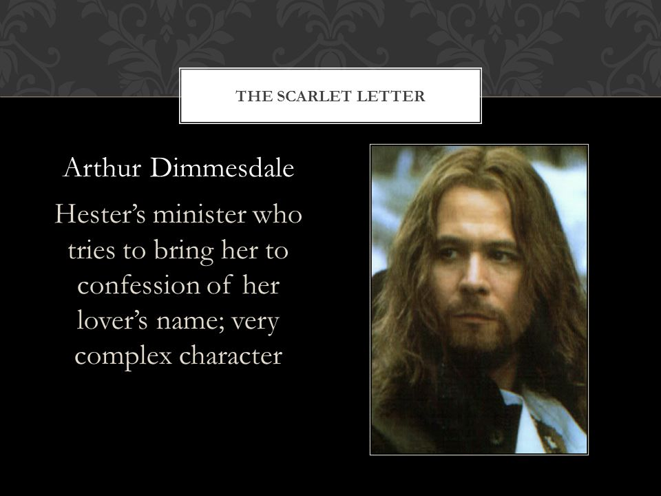 the scarlet letter characters dimmesdale and hester dimmesdale quotes from the scarlet 25231 | The Scarlet Letter Arthur Dimmesdale Hester%E2%80%99s minister who tries to bring her to confession of her lover%E2%80%99s name%3B very complex character