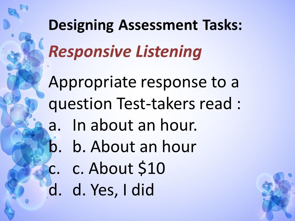Appropriate response to a question Test-takers read :
