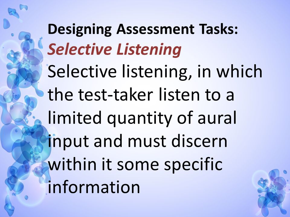Designing Assessment Tasks: Selective Listening
