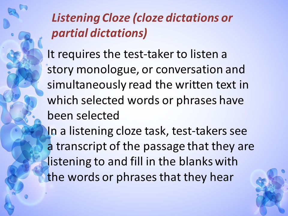 Listening Cloze (cloze dictations or partial dictations)